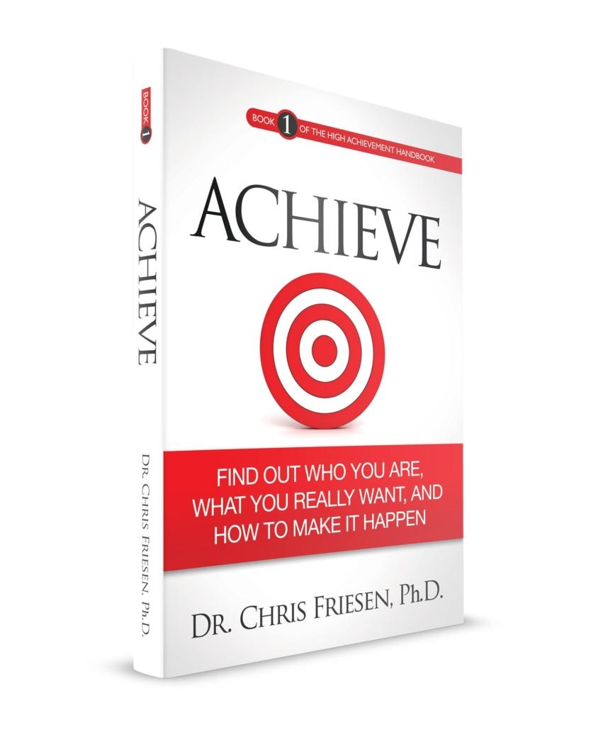 Achieve by Dr. Chris Friesen